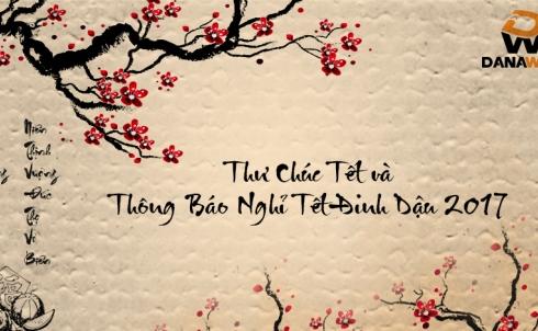 Thư Chúc Tết và thông báo nghỉ Tết Đinh Dậu 2017